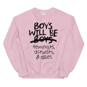 Boys Will Be Feminists, Activists, & Allies Teen/Grownup Sweatshirt