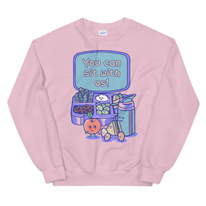 You Can Sit With Us Teen/Grownup Sweatshirt