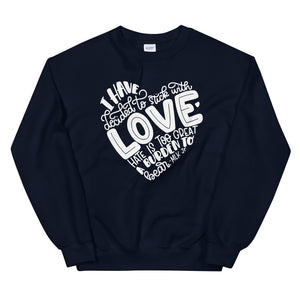 I Have Decided To Stick With Love Teen/Grownup Sweatshirt