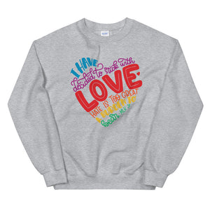 I Have Decided To Stick With Love Rainbow Edition Teen/Grownup Sweatshirt