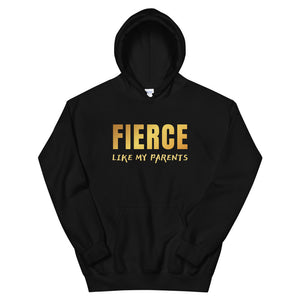 Fierce Like My Parents Teen/Grownup Hoodie