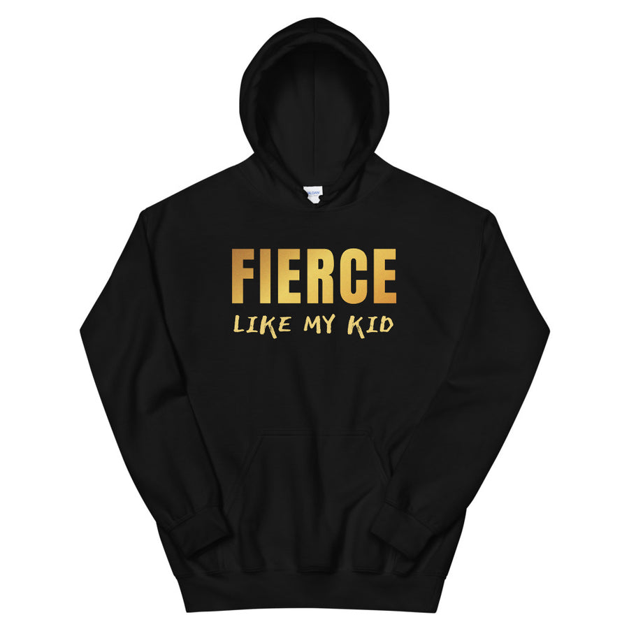 Fierce Like My Kid Teen/Grownup Hoodie