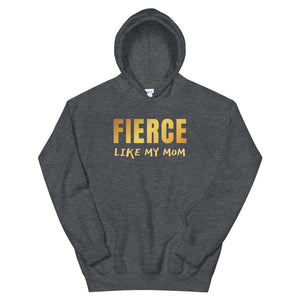 Fierce Like My Mom Teen/Grownup Hoodie
