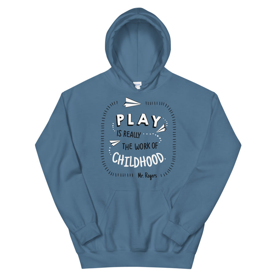 Mr Rogers Play Is Really The Work Of Childhood Teen/Grownup Hoodie