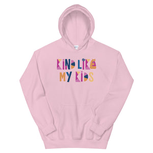 Kind  Like My Kids Teen/Grownup Hoodie