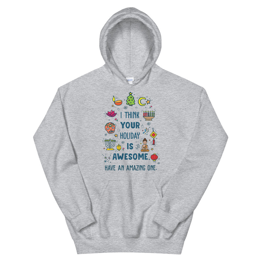 I Think Your Holiday Is Awesome Teen/Grownup Hoodie
