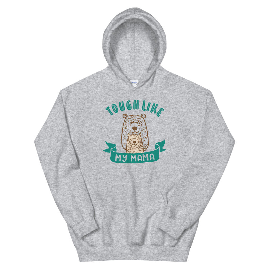 Tough Like My Mama Teen/Grownup Hoodie