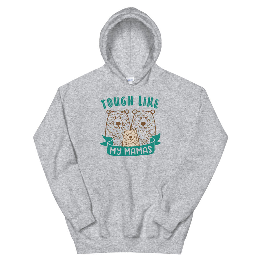 Tough Like My Mamas Teen/Grownup Hoodie