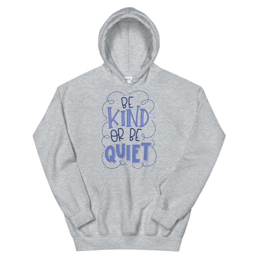 Be Kind Or Be Quiet Teen/Grownup Hoodie