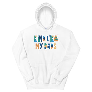 Kind Like My Dads Teen/Grownup Hoodie