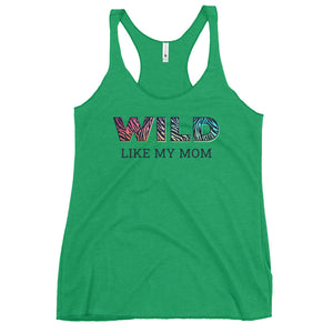 Wild Like My Mom Women's Racerback Tank Top