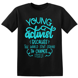 Young Activist (because the world isn't going to change itself) Baby / Kids T-Shirt