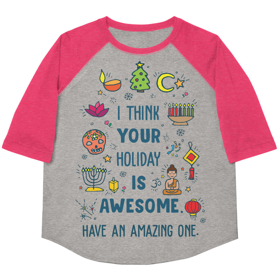 I Think Your Holiday Is Awesome (Have An Amazing One) Youth Baseball Tee