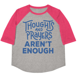 Thoughts and Prayers Aren't Enough Youth Baseball Tee