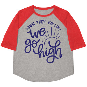 When They Go Low We Go High Youth Baseball Tee