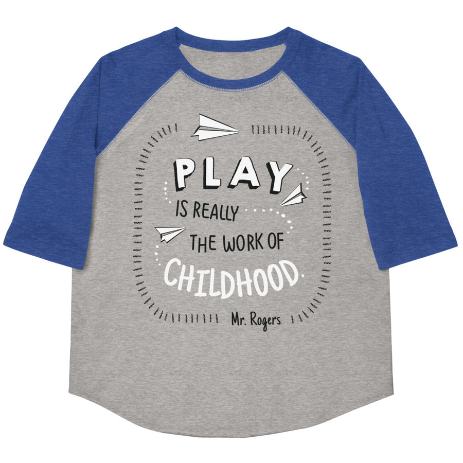 Mr. Rogers Play Is Really The Work Of Childhood Youth Baseball Tee