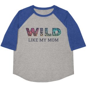 Wild Like My Mom Youth Baseball Tee