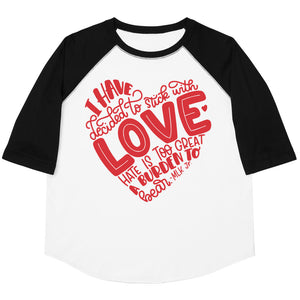I Have Decided To Stick With Love (Valentines Day Edition) Youth Baseball Tee