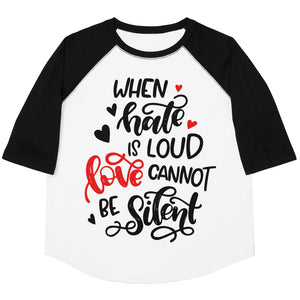 When Hate Is Loud Love Cannot Be Silent Youth Baseball Tee