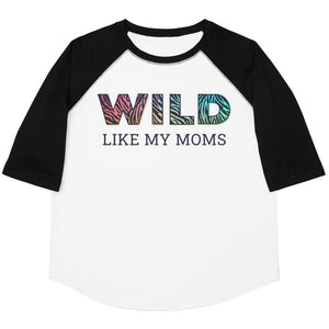 Wild Like My Moms Youth Baseball Tee