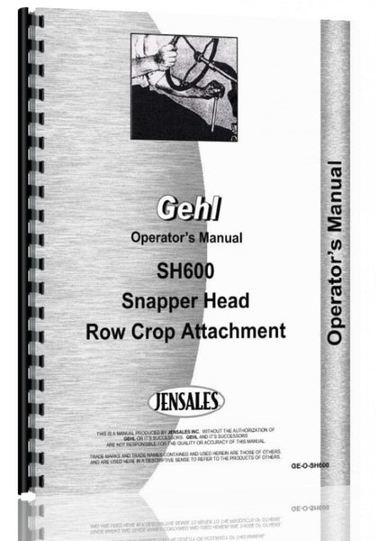 Operators Manual for Gehl SH600 Snapper Head Row Crop Attachment