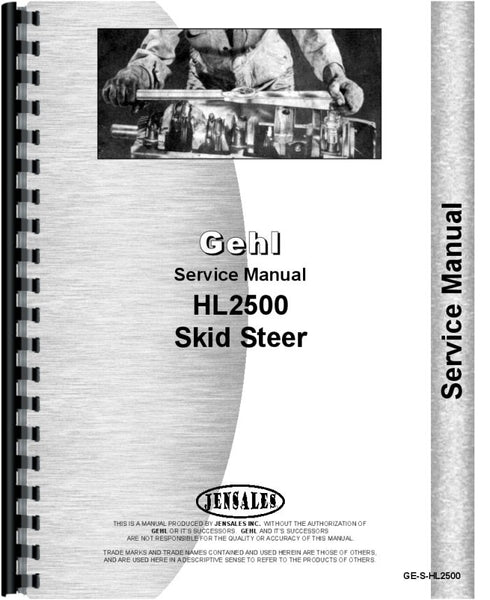 Service Manual for Gehl HL2500 Skid Steer Loader