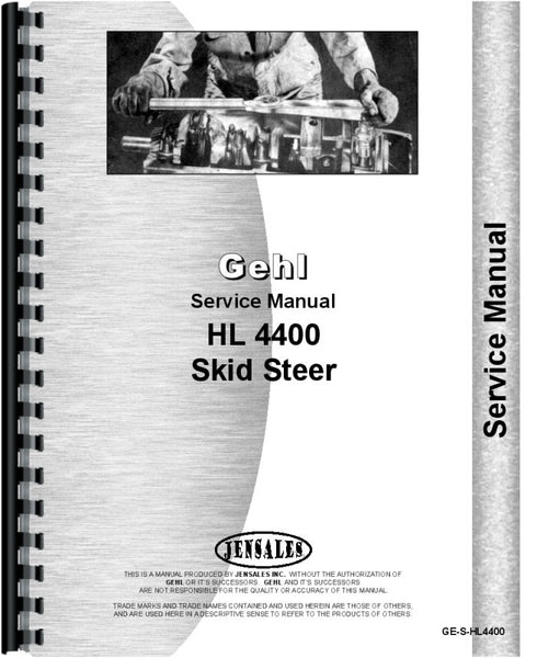 Service Manual for Gehl HL4400 Skid Steer Loader