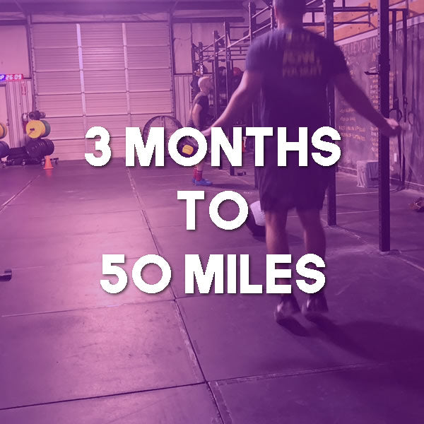 3-Months to 50 Miles