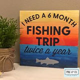 6 Month Fishing Trip