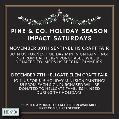 Pine & Co Holiday Season Impact Saturdays  *OPEN* Sign Making Workshop PRE-ORDER