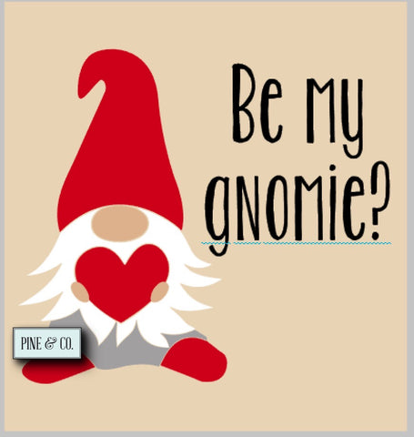Be my gnomie?