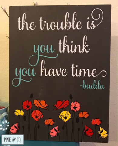 The Trouble is Quote