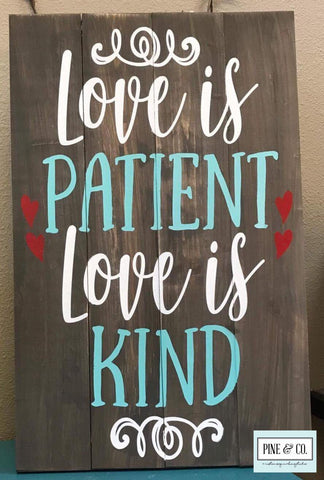 Love is Patient Love is Kind