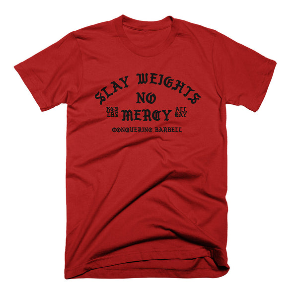 Slay Weights. No Mercy - on Red Tee