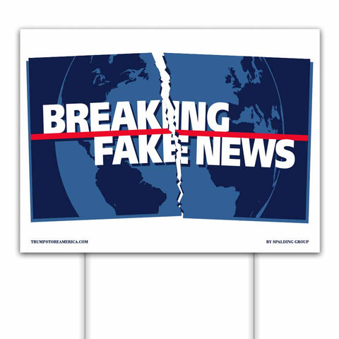 Breaking Fake News Yard Sign