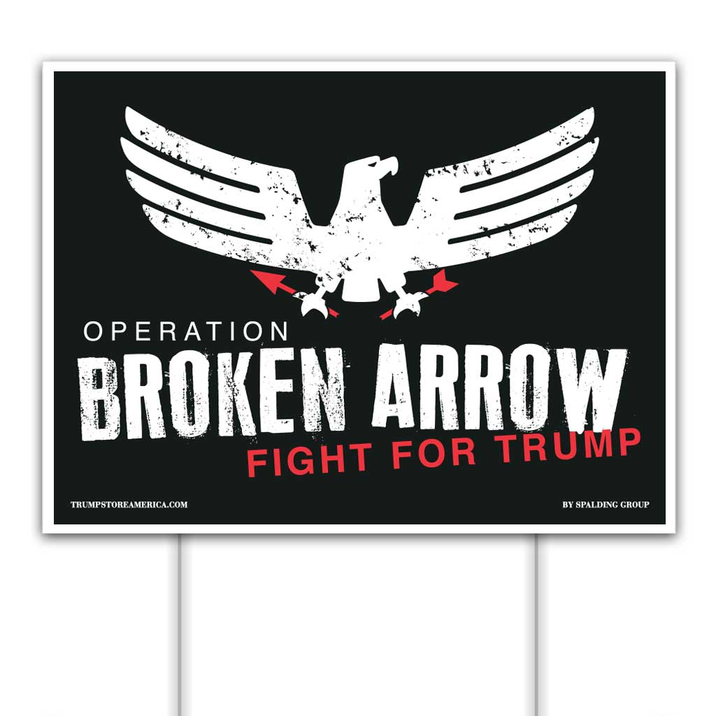"Trump 2020 Yard Sign - ""Broken Arrow"""
