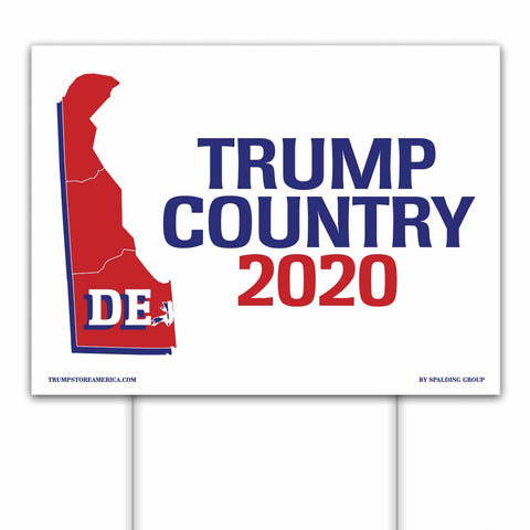 Delaware is Trump Country 2020 - Yard/Rally Sign