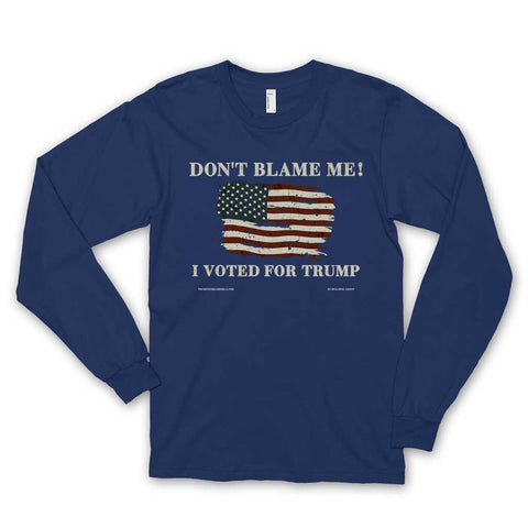Don't Blame Me Long Sleeve T-shirt