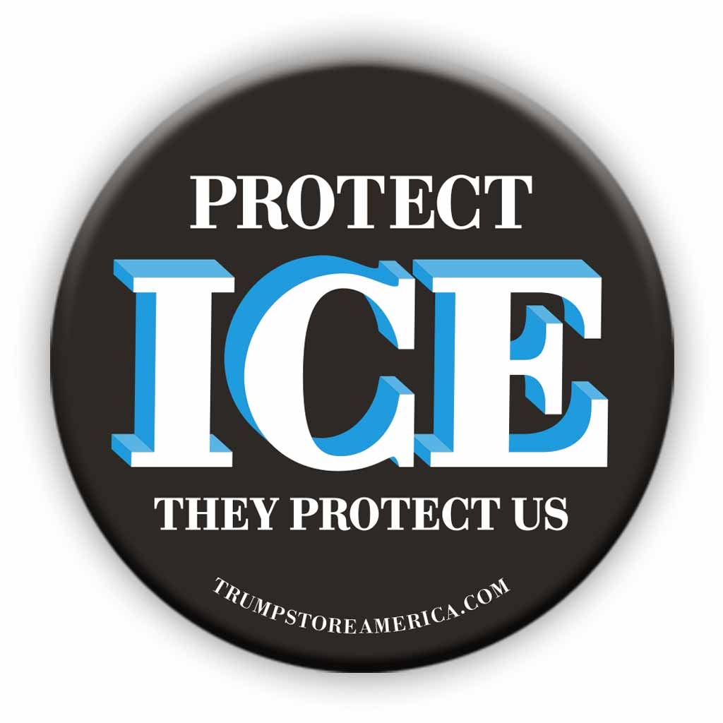 Trump Button - Protect ICE