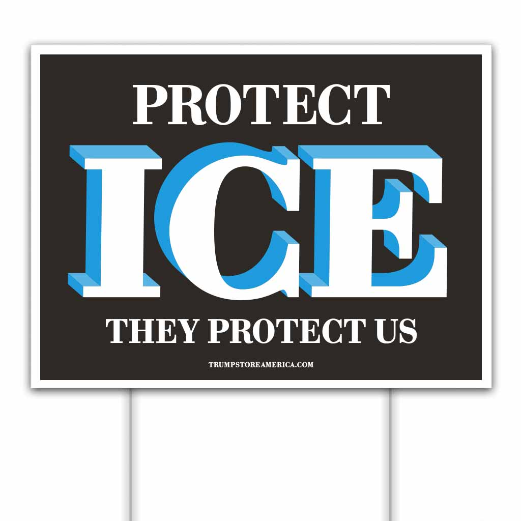 Trump Yard Sign - Protect ICE
