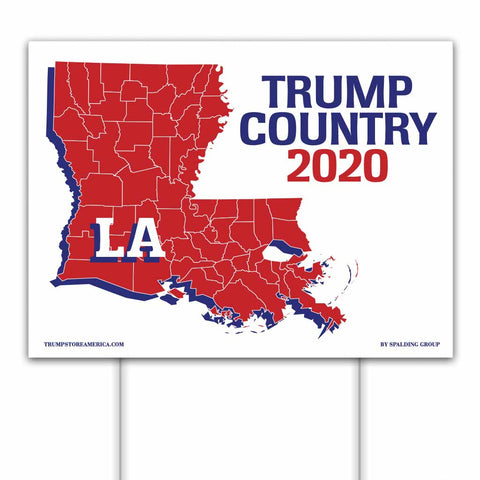 Louisiana is Trump Country 2020 – Yard/Rally Sign