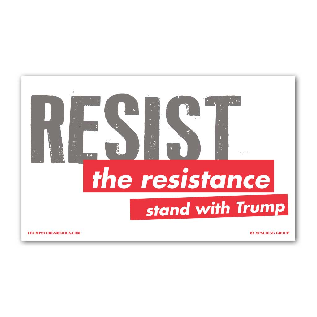 "Trump Banner - ""Resist the Resistance"""