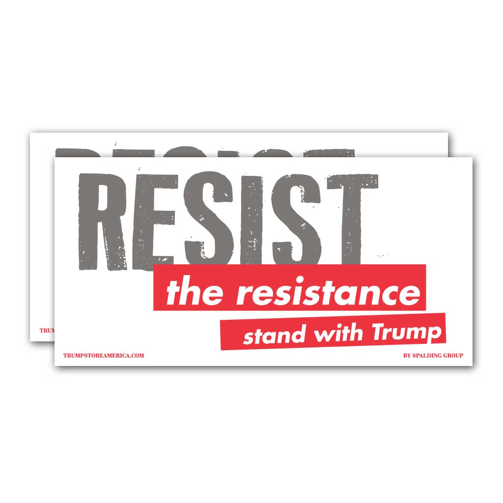 "Trump Sticker - ""Resist the Resistance"""