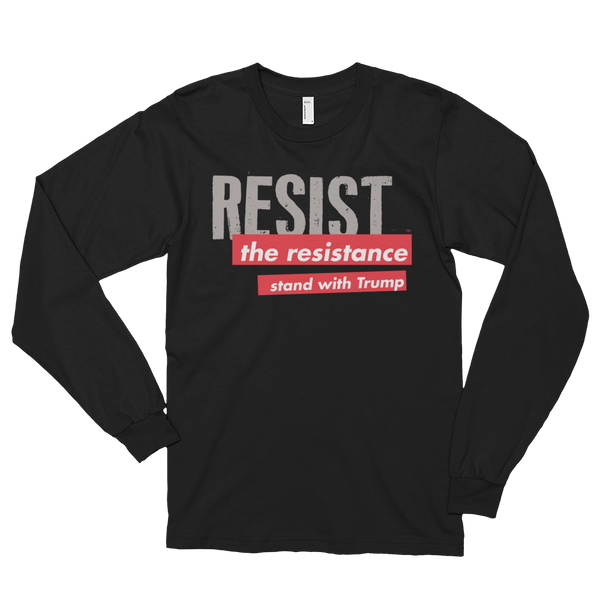 "Trump Long Sleeve T-Shirt - ""Resist the Resistance"""