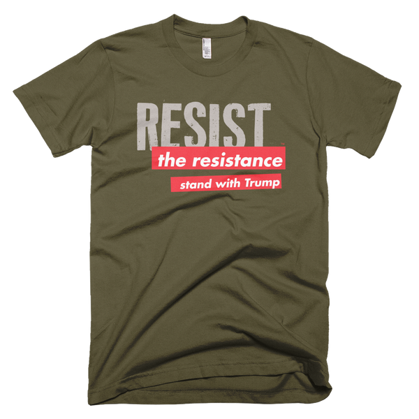 "Trump T Shirt - ""Resist the Resistance"""