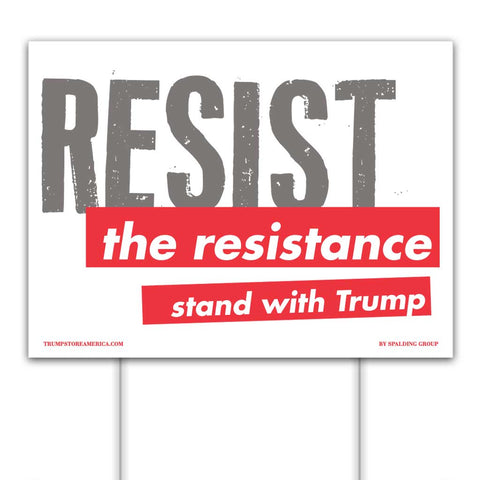 "Trump Sign - ""Resist the Resistance"""