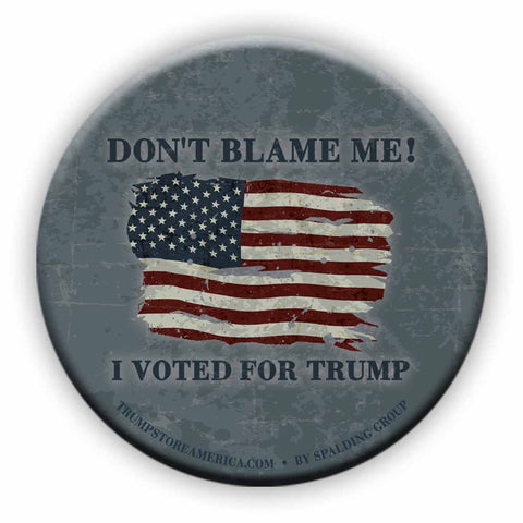 Don't Blame Me Button