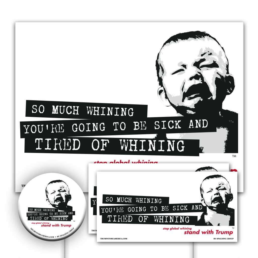 Trump 2020 Yard Sign Kit - Tired of Whining
