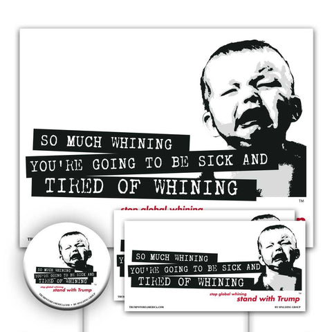 Trump Yard Sign Kit - Tired of Whining
