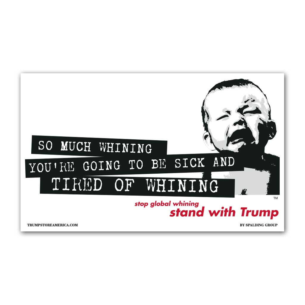 "Trump Banner - ""Tired of Whining"""
